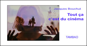 TAMBAO: That's all cinema - Jacques Bouchut